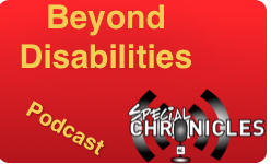 Beyond Disabilities Podcast from Special Chronicles